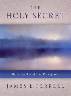 The Holy Secret by James Ferrell