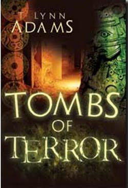 Tombs of Terror by T Lynn Adams