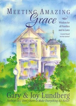Meeting Amazing Grace by Gary & Joy Lundberg