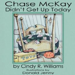 Chase McKay Didn't Get Up Today by Cindy R. Williams