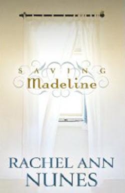 Saving Madeline by Rachel Ann Nunes