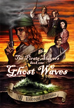 The Pirate Slayers: Ghost Waves by W. Everett Prusso