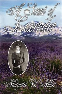 A Scent of Lavender by Margaret W. Miller