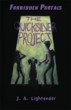 The Quicksilver Project: Forbidden Portals by J.A. Lightender