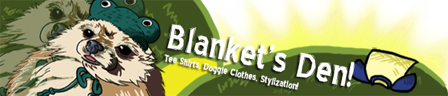 Blanket's Den♥3 : Tees. Tailor-made Doggie Clothes. Stylize!