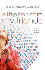 Miracle Girls #3: A Little Help from my Friends by Anne Dayton/May Vanderbilt Giveaway