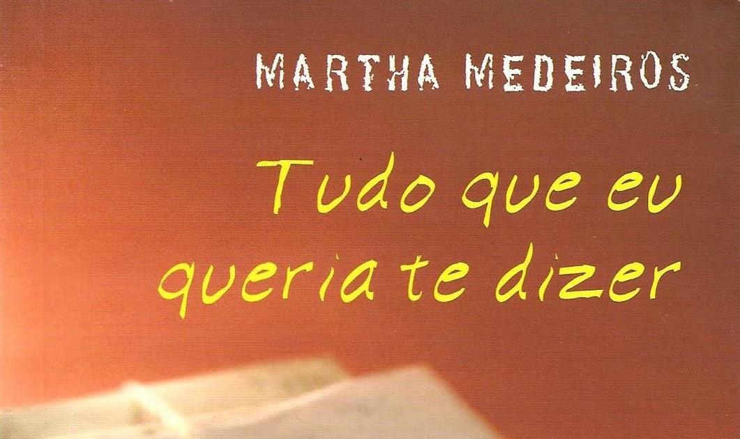 Sempre Romântica Tudo Que Eu Queria Te Dizer Martha Medeiros