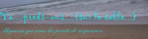 va pieds nus...(Sur le sable)