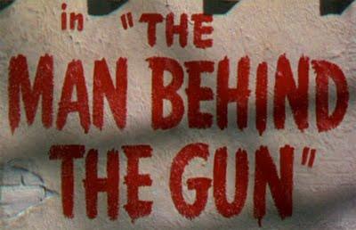 The Man Behind the Gun SPECTRE OF THE GUN The Man Behind the Gun 1953