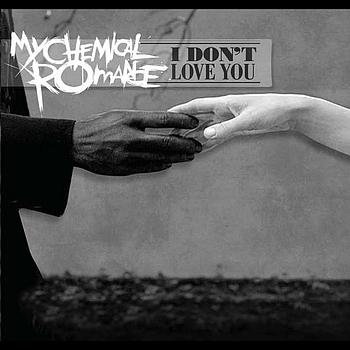 My Chemical Romance: I Don't Love You