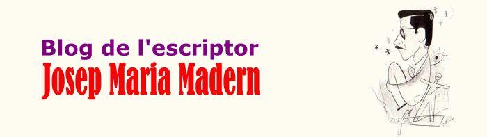 Blog de l'escriptor - JOSEP MARIA MADERN SOSTRES