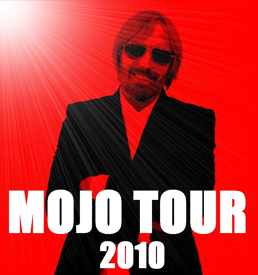 tom petty mojo. Posters for MOJO TOUR 2010
