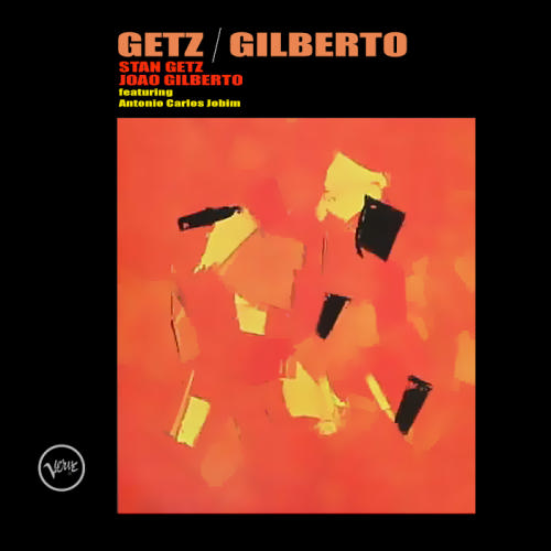 Getz Gilberto The Girl From Ipanema Corcovado