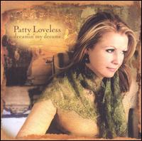 Patty Loveless: Dreamin\' My Dreams (2005)