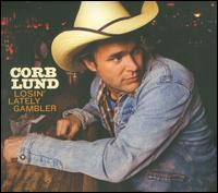 Corb Lund: Losin\' Lately Gambler (2009)