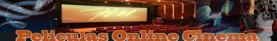 PELÍCULAS ONLINE CINEMA MOVIES