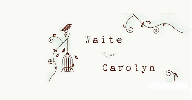 Waite for Carolyn