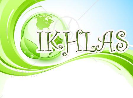 http://2.bp.blogspot.com/_DOmtHLyCnUY/TJoKYJh9amI/AAAAAAAAAIE/Z_SQeXHSzlY/s1600/ikhlas.jpg
