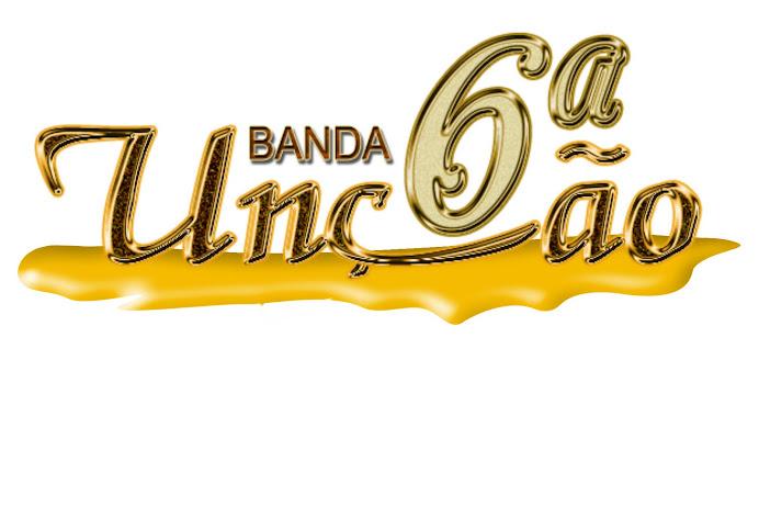 BANDA 6ª UNÇÃO