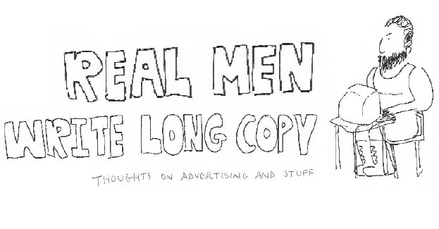 Real Men Write Long Copy