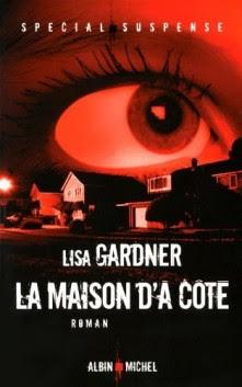 Lisa Gardner dans A-Litterature La-maison-d-a-cote_fiche_livre