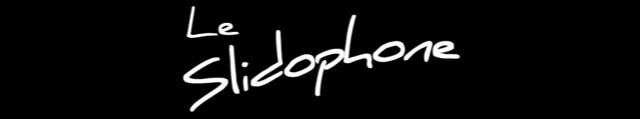 Le Slidophone