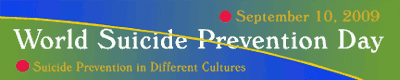 World Suicide Prevention Day - Suicide Prevention in Different Cultures - September 10, 2009