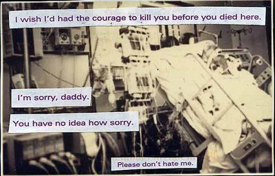 I wish I'd had the courage to kill you before you died here. - I'm sorry, daddy. - You have no idea how sorry. - Please don't hate me.