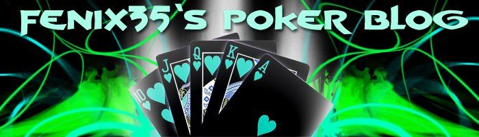 Fenix35's Poker Blog