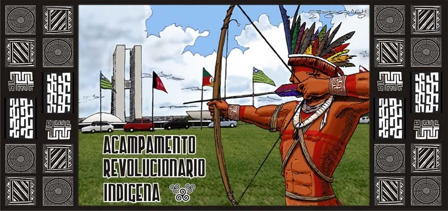 ACAMPAMENTO REVOLUCIONÁRIO INDÍGENA