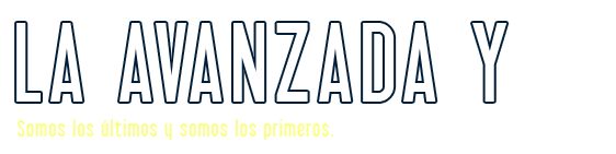 La Avanzada Y