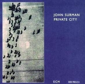 Ce que vous écoutez  là tout de suite - Page 16 John+Surman-Private+City
