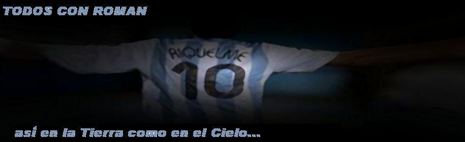 """Todos con Roman """"El Blog de Juan Roman Riquelme"""""""