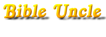 BIBLEUNCLE GOSPEL TV AND BLOG