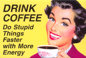 Funy Ads: Drink more coffee