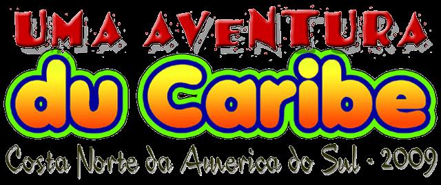 """Uma Aventura """"Du Caribe"""""""