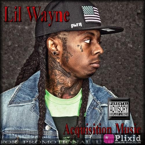 And former artist lil wayne acquisition music 2010 promo use