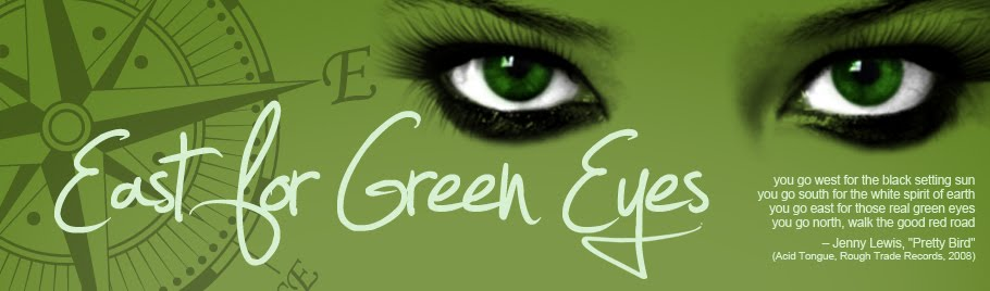 East for Green Eyes