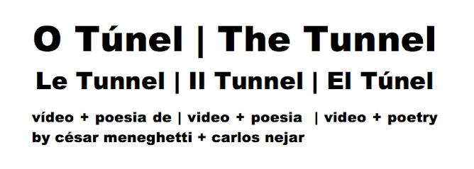 the tunnel - o túnel - il tunnel