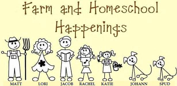 Farm and Homeschool Happenings