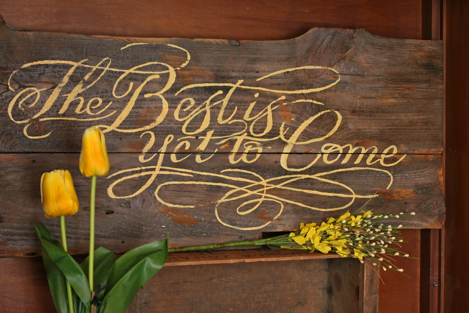 Quotes #quote #yellow #rustic #country #best #yet #come