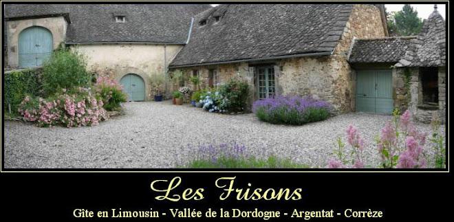 Les Frisons : Gite en Limousin - Vallee de la Dordogne - Argentat - Corrèze -