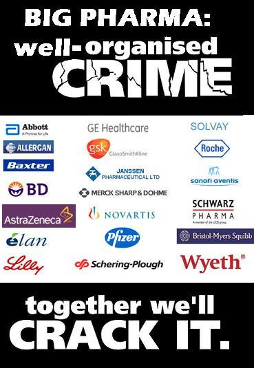 http://2.bp.blogspot.com/_DnmjuQRMFfc/TIf1mgQOcJI/AAAAAAAAC5o/WsObL5bv4JA/s1600/Big%2BPharma%2Bwell%2Borg_crime.JPG