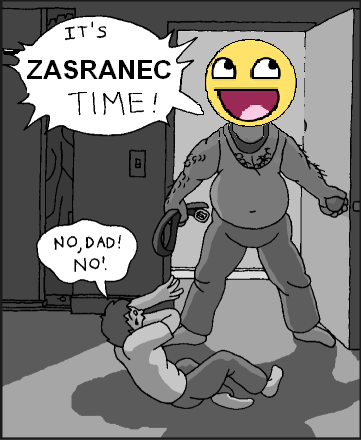 Zasranec Time!!