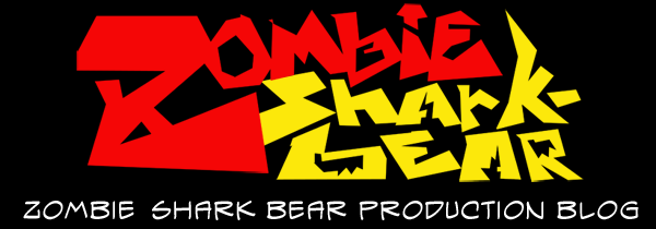 ZOMBIE SHARK BEAR Production Blog