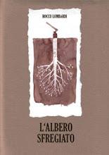 ROCCO LOMBARDI - L'ALBERO SFREGIATO (2006)
