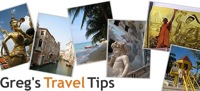 Greg's Travel Tips