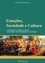 Emoções, Sociedade e Cultura (Curitiba, Editora CRV, 2009)