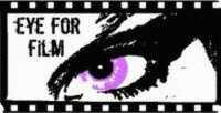 EYE FOR FILM..