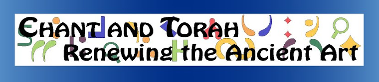 Chant and Torah, Renewing the Ancient Art